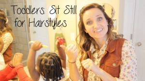 How to get toddlers to sit still for hairstyles