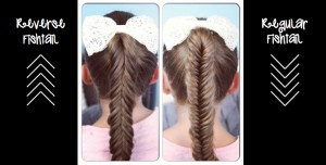 Reverse Fishtail Braid vs Regular Fishtail Braid